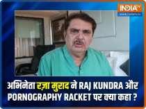 EXCLUSIVE: Actor Raza Murad reacts to Raj Kundra