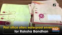 Post office offers waterproof envelopes for Raksha Bandhan