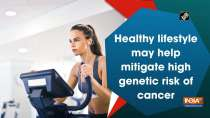 Healthy lifestyle may help mitigate high genetic risk of cancer