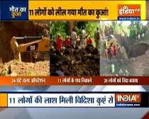 Madhya Pradesh : 11 dead, 20 rescued after falling into well in Vidisha