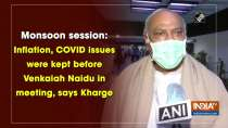 Monsoon session: Inflation, COVID issues were kept before Venkaiah Naidu in meeting, says Kharge