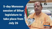 5-day Monsoon session of Bihar legislature to take place from July 26