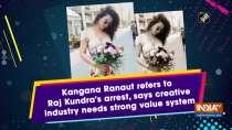 Kangana Ranaut refers to Raj Kundra