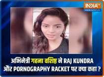 EXCLUSIVE: Gandii Baat fame Gehana Vasisth reacts to Raj Kundra