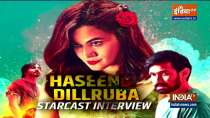 Haseen Dillruba cast in exclusive conversation with India TV