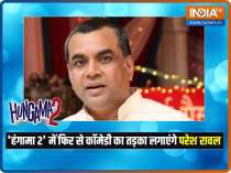 Paresh Rawal reveals his first reaction when makers offered him