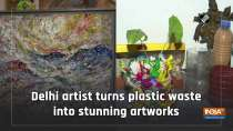 Delhi artist turns plastic waste into stunning artworks