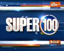 Super 100: Watch the latest news from India and around the world | 31 July