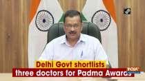 Delhi Govt shortlists names of three doctors for Padma Awards