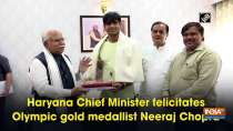 Haryana Chief Minister felicitates Olympic gold medallist Neeraj Chopra