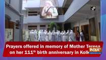 Prayers offered in memory of Mother Teresa on her 111th birth anniversary in Kolkata