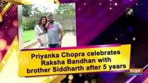 Priyanka Chopra celebrates Raksha Bandhan with brother Siddharth after 5 years