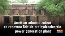 Amritsar administration to renovate British-era hydroelectric power generation plant