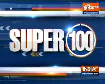 Super 100: Watch the latest news from India and around the world | 12 August, 2021