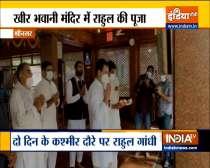 Jammu and Kashmir: Rahul Gandhi visits Kheer Bhawani temple