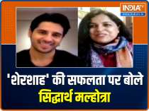 Sidharth Malhotra on success of Shershaah: When you get such response everything seems worth it
