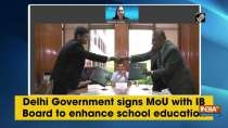 Delhi Government signs MoU with IB Board to enhance school education