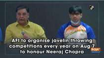 AFI to organise javelin throwing competitions every year on Aug 7 to honour Neeraj Chopra