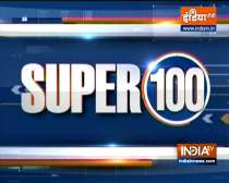 Super 100: Watch the latest news from India and around the world | 2 August, 2021