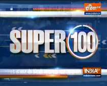 Super 100: Watch the latest news from India and around the world | 25 August, 2021