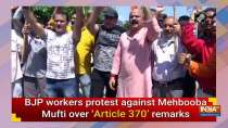 BJP workers protest against Mehbooba Mufti over