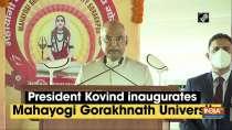 President Kovind inaugurates Mahayogi Gorakhnath University