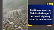 Section of road on Rishikesh-Gangotri National Highway caved in due to rains