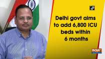 Delhi govt aims to add 6,800 ICU beds within 6 months