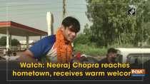 Watch: Neeraj Chopra reaches hometown, receives warm welcome