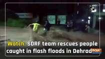 Watch: SDRF team rescues people caught in flash floods in Dehradun
