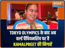 My focus is on winning World Championship and Olympic medal, says Kamalpreet Kaur