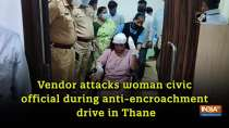 Vendor attacks woman civic official during anti-encroachment drive in Thane