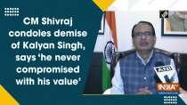 CM Shivraj condoles demise of Kalyan Singh, says