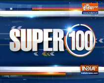 Super 100: Watch the latest news from India and around the world | 24 August, 2021