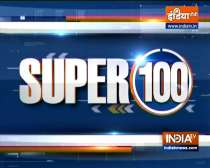 Super 100: Watch the latest news from India and around the world | 26 August, 2021