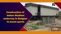 Construction of Indoor Stadium underway in Budgam to boost sports