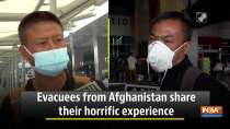 Evacuees from Afghanistan share their horrific experience