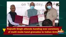 Rajnath Singh attends handing over ceremony of multi mode hand grenades to Indian Army