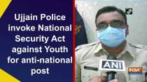 Ujjain Police invoke National Security Act against Youth for anti-national post
