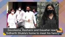Devoleena, Rashami and Gauahar reach Sidharth Shukla