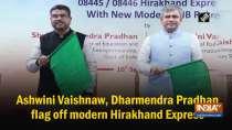Ashwini Vaishnaw, Dharmendra Pradhan flag off modern Hirakhand Express