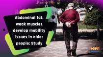 Abdominal fat, weak muscles develop mobility issues in older people: Study