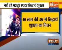 VIDEO: Actor Sidharth Shukla died at 40