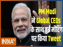 PM Modi tweeted about his meetings with global CEOs