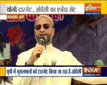 Owaisi takes a sharp jibe at Yogi, says - Muslims being targeted in UP