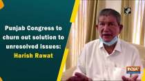 Punjab Congress to churn out solution to unresolved issues: Harish Rawat