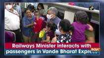 Railways Minister interacts with passengers in Vande Bharat Express
