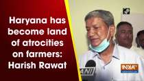 Haryana has become land of atrocities on farmers: Harish Rawat
