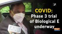 COVID: Phase 3 trial of Biological E underway