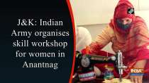 JandK: Indian Army organises skill workshop for women in Anantnag